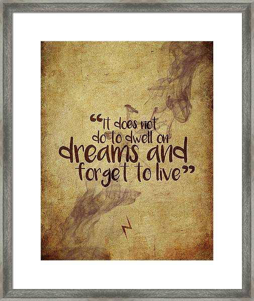 Don't Dwell On Dreams Framed Print