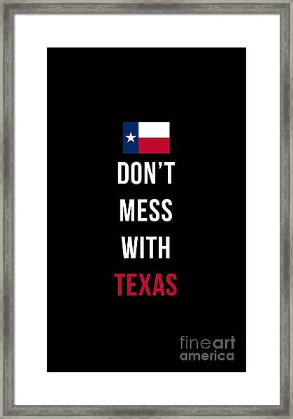 Framed Print featuring the digital art Don't Mess With Texas Tee Black by Edward Fielding