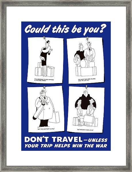 Don't Travel Unless It Helps Win The War Framed Print