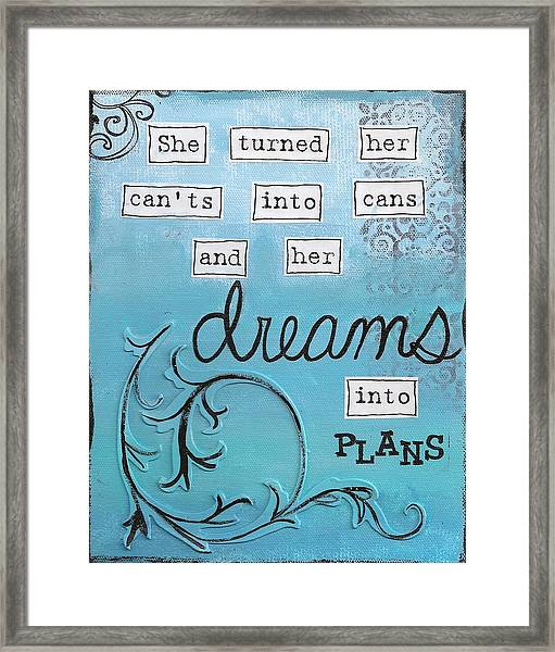 Dreams Into Plans Framed Print