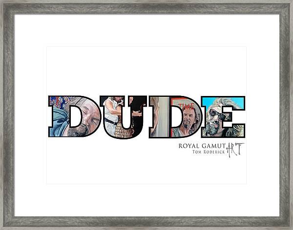Dude Abides Framed Print