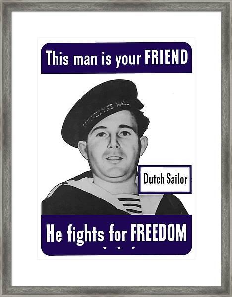 Dutch Sailor This Man Is Your Friend Framed Print