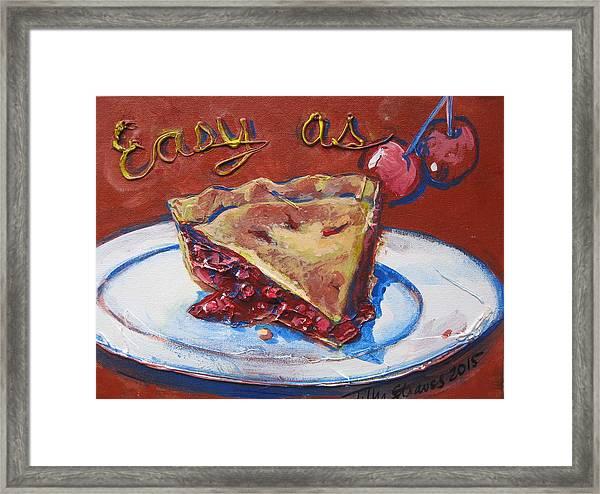 Easy As Pie Framed Print