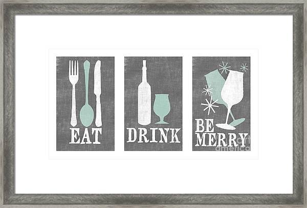 Eat Drink Be Merry Framed Print