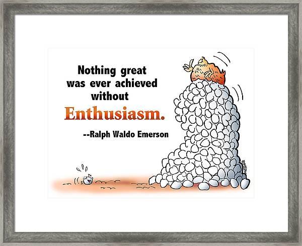 Embrace Enthusiasm Framed Print
