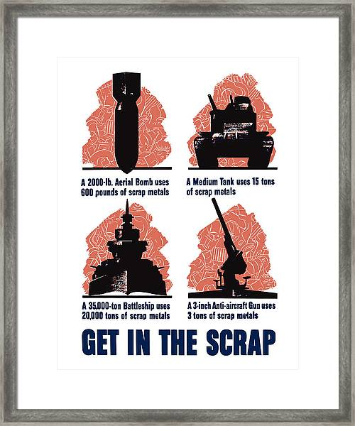 Get In The Scrap - Ww2 Framed Print