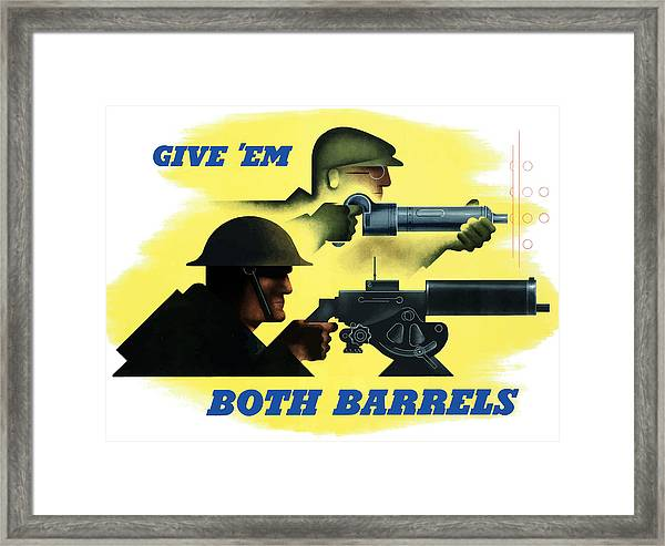 Give Em Both Barrels - Ww2 Propaganda Framed Print