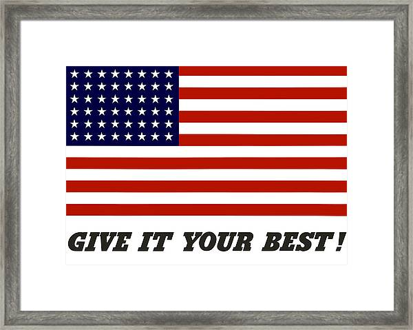 Give It Your Best American Flag Framed Print
