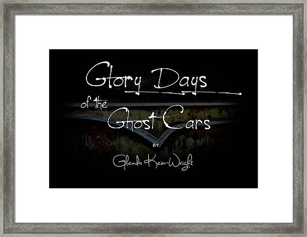 Framed Print featuring the photograph Glory Days Of The Ghost Cars by Glenda Wright