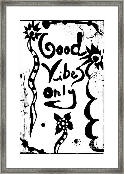 Framed Print featuring the drawing Good Vibes Only by Rachel Maynard