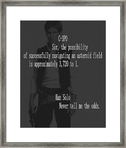 Han Solo Never Tell Me The Odds Framed Print