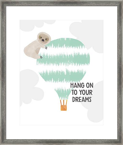 Hang On To Your Dreams Sloth- Art By Linda Woods Framed Print