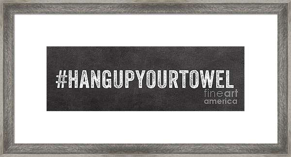 Hang Up Your Towel Framed Print