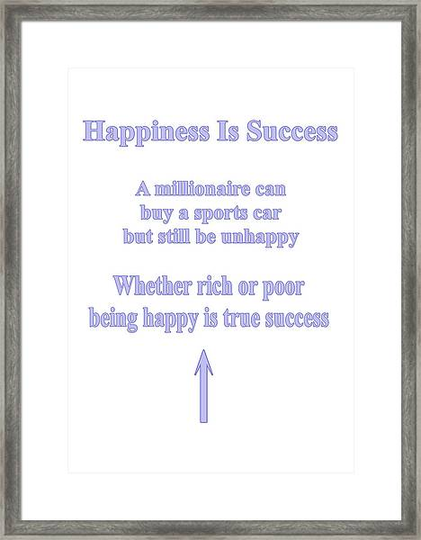 Happiness Is Success Framed Print