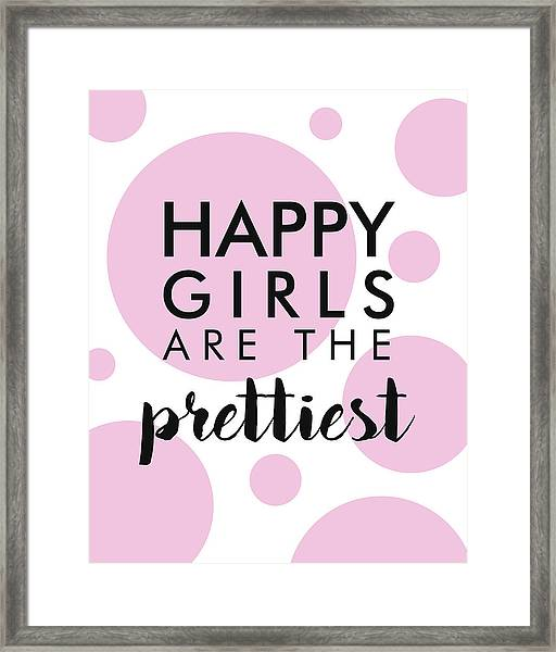 Happy Girls Are The Prettiest - Minimalist Print - Typography - Quote Poster Framed Print