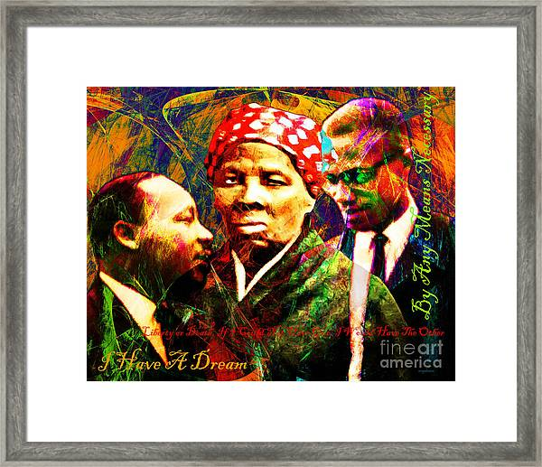 Framed Print featuring the photograph Harriet Tubman Martin Luther King Jr Malcolm X 20160421 Text by Wingsdomain Art and Photography