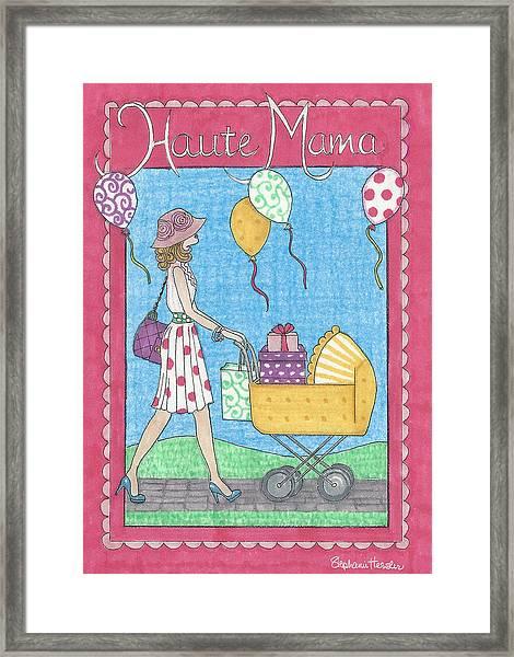 Haute Mama Framed Print