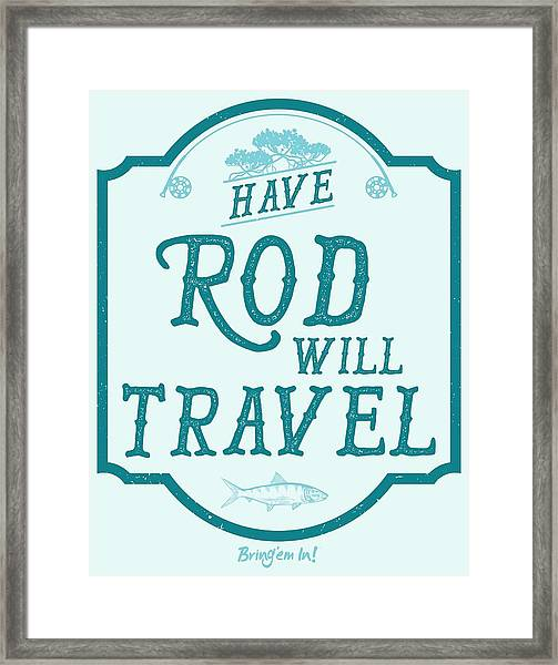 Have Rod Will Travel Salty Framed Print