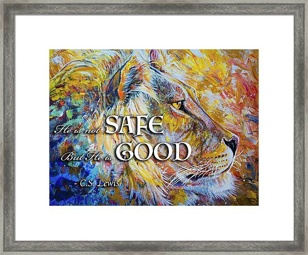 He Is Not Safe But He Is Good Framed Print