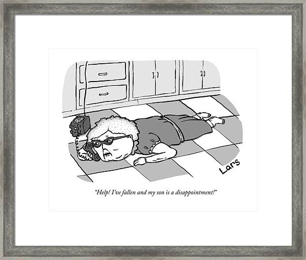 Help I've Fallen And My Son Is A Disappointment Framed Print