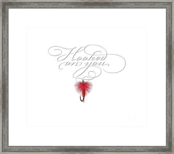 Hooked On You Framed Print