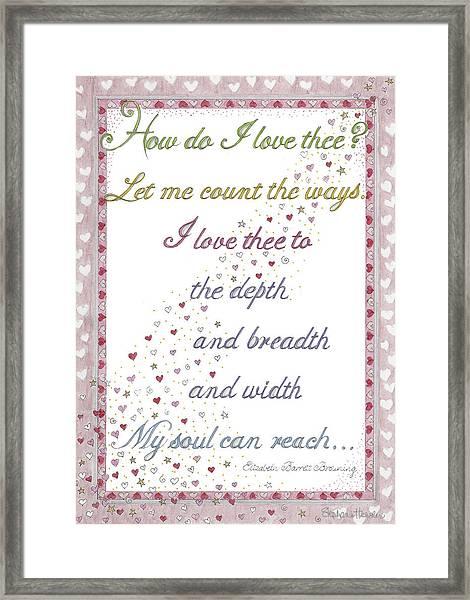 How Do I Love Thee? Framed Print