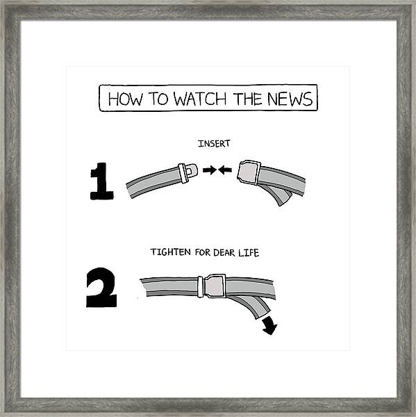 How To Watch The News Framed Print