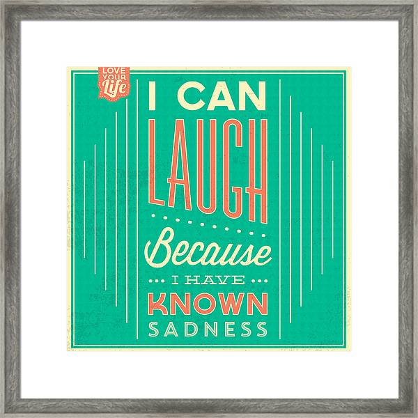 I Can Laugh Framed Print