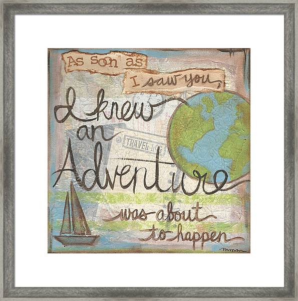 I Knew An Adventure Framed Print