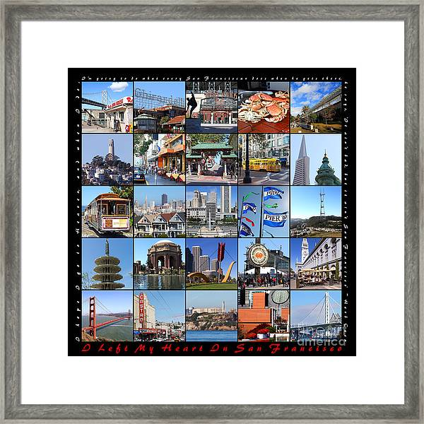 I Left My Heart In San Francisco 20150103 With Text Framed Print