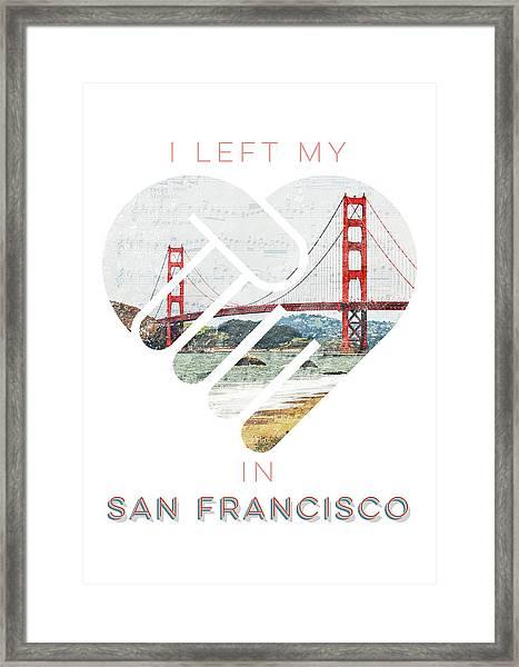 I Left My Heart In San Fransisco Framed Print