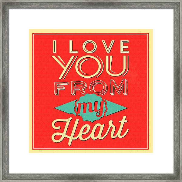 I Love You From My Heart Framed Print