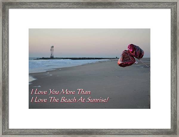 I Love You More Than... Framed Print
