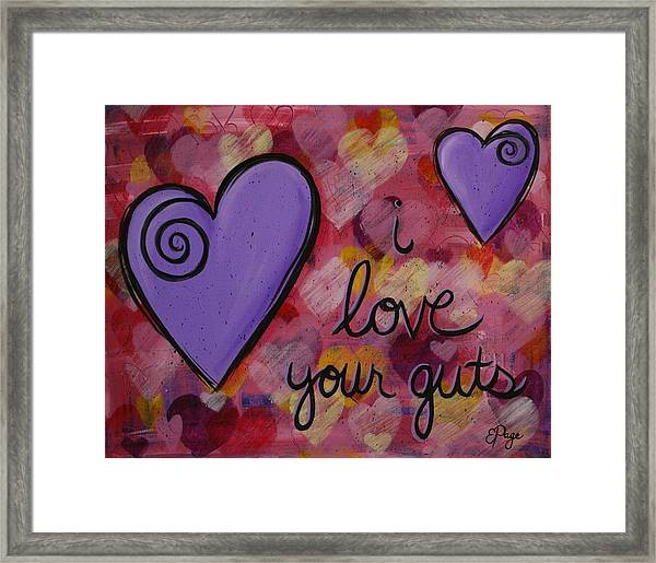 I Love Your Guts Framed Print