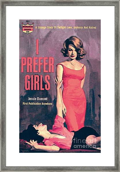 I Prefer Girls Framed Print