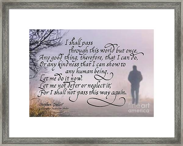 I Shall Pass This Way But Once Framed Print
