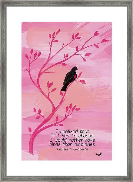 I Would Rather Have Birds Framed Print