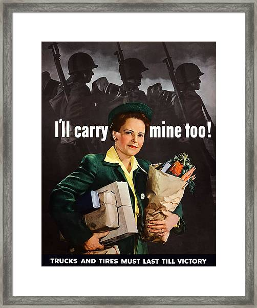 I'll Carry Mine Too Framed Print