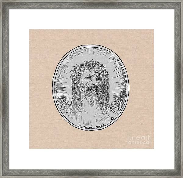 In Him We Trust Framed Print