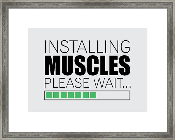 Installing Muscles Please Wait Gym Motivational Quotes Poster Framed Print