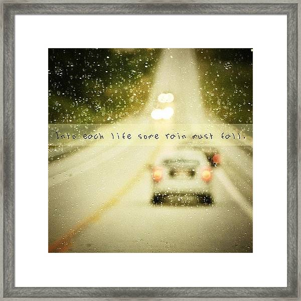 Into Each Life Some Rain Must Fall Framed Print