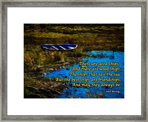 Irish Blessing - There Are Good Ships... Framed Print