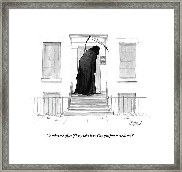 It Ruins The Effect If I Say Who It Is Framed Print