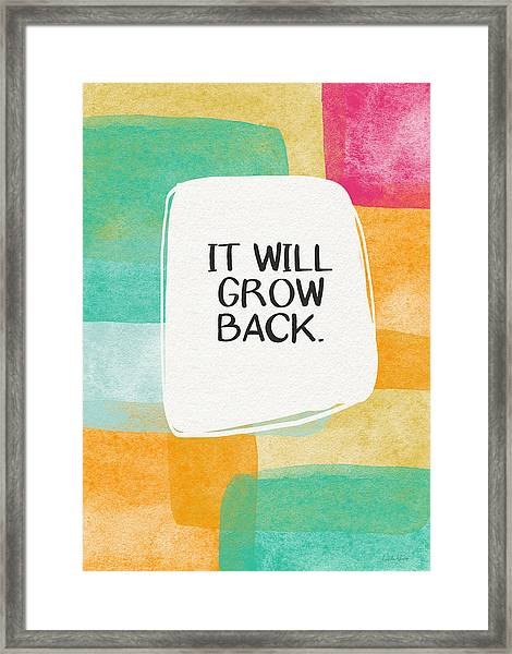It Will Grow Back- Art By Linda Woods Framed Print