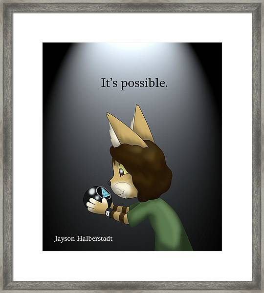 It's Possible Framed Print
