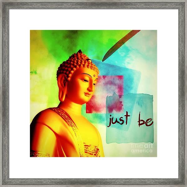 Just Be Framed Print