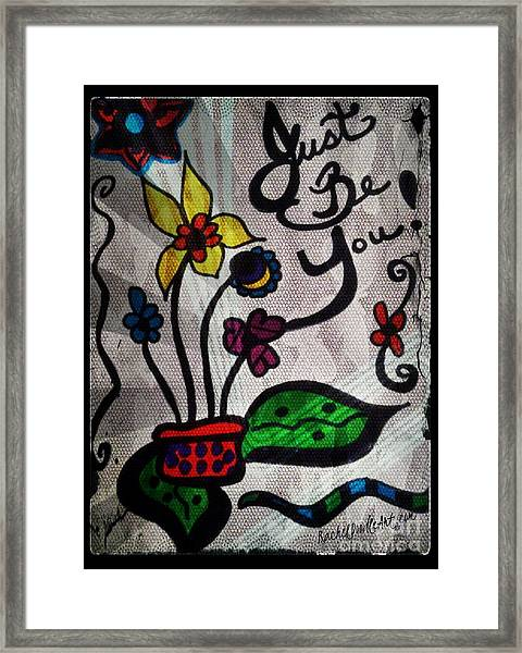 Framed Print featuring the drawing Just Be You by Rachel Maynard