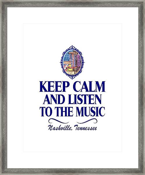 Keep Calm And Listen To The Music Framed Print