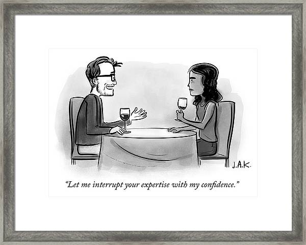 Let Me Interrupt Your Expertise With My Confidence Framed Print