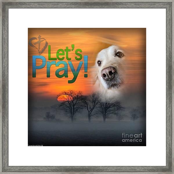 Let's Pray Framed Print